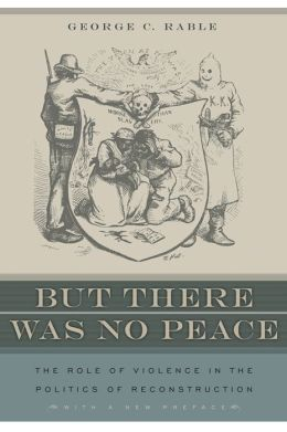 But There Was No Peace: The Role of Violence in the Politics of Reconstruction
