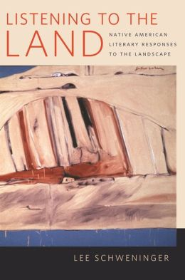 Listening to the Land: Native American Literary Responses to the Landscape