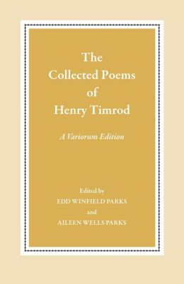 The Collected Poems of Henry Timrod: A Variorum Edition