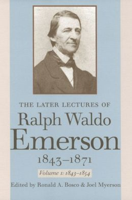 The Later Lectures of Ralph Waldo Emerson, 1843-1871 (Volume I)