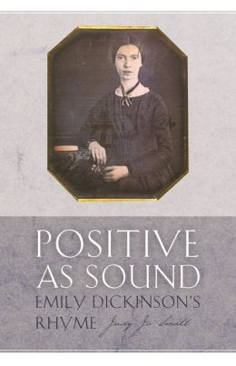 Positive as Sound: Emily Dickinson's Rhyme