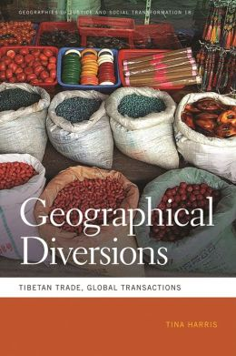 Geographical Diversions: Tibetan Trade, Global Transactions