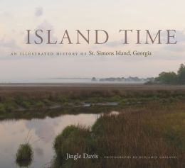 Island Time: An Illustrated History of St. Simons Island, Georgia