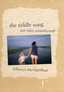 The Riddle Song and Other Rememberings
