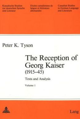 Reception of Georg Kaiser (1915-1945): Texts and Analysis