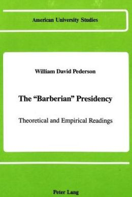 Barberian Presidency: Theoretical and Empirical Readings