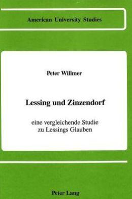 Lessing und Zinzendorf: Eine vergleichende Studie zu Lessings Glauben