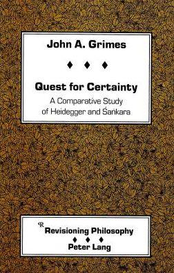 Quest for Certainty: A Comparative Study of Heidegger and Sankara