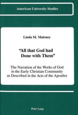 All That God Hath Done with Them: The Narration of the Works of God in the Early Christian Community as Described in the Acts of the Apostles