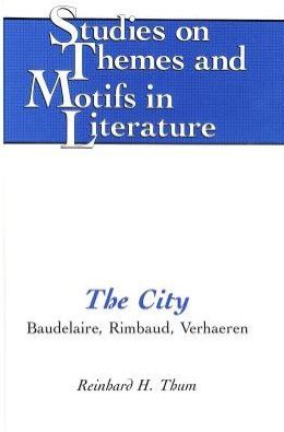 The City; Baudelaire, Rimbaud, Verhaeren