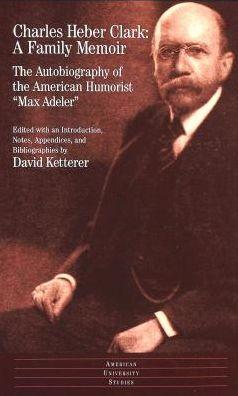 Charles Heber Clark: A Family Memoir
