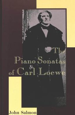 The Piano Sonatas of Carl Loewe: Series XX Fine Arts Vol.7