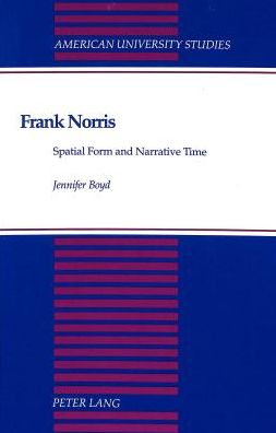 Frank Norris: Spatial Form and Narrative Time