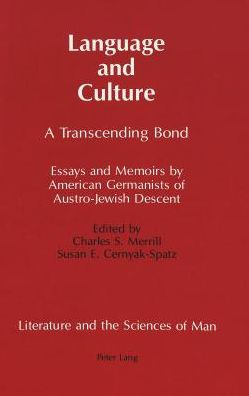 Language and Culture: A Transcending Bond: Essays by American Germanists of Austro-Jewish Descent