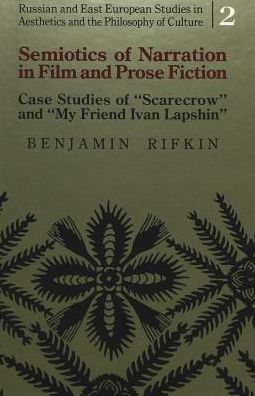 Semiotics of Narration in Film and Prose Fiction: Case Studies of Scarecrow and My Friend Ivan Lapshin