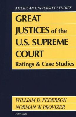 Great Justices of the U. S. Supreme Court: Ratings and Case Studies