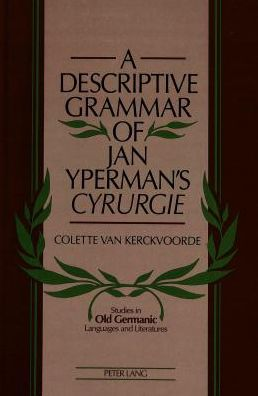 A Descriptive Grammar of Jan Yperman's Cyrurgie