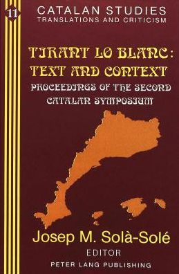 Torant lo Blanc: Text and Context: Proceedings of the Second Catalan Symposium
