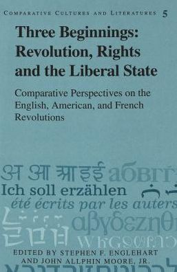 Three Beginnings: Revolution, Rights and the Liberal State