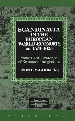 Scandinavia in the European World-Economy, ca.1570-1625: Some Local Evidence of Economic Integration