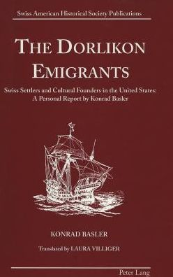 The Dorlikon Emigrants: Swiss Settlers and Cultural Founders in the United States