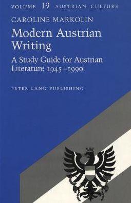 Modern Austrian Writing: A Study Guide for Austrian Literature 1945-1990