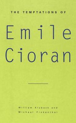 The Temptations of Emile Cioran