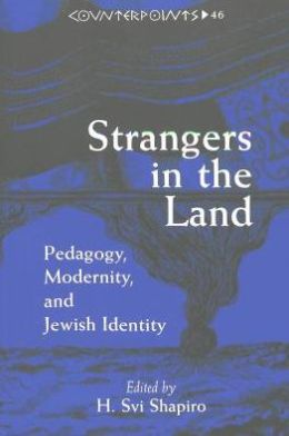 Strangers in the Land: Pedagogy, Modernity, and Jewish Experience