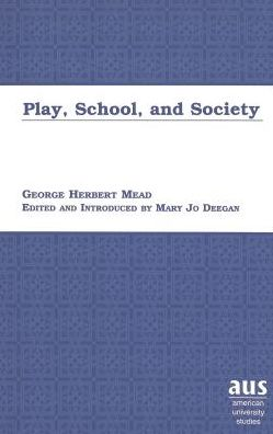 Play, School and Society