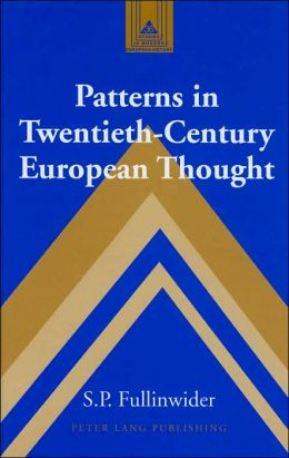 Patterns in Twentieth-Century European Thought (Studies in Modern European History Series)