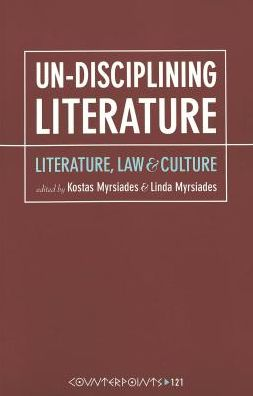 Un-Disciplining Literature : Literature, Law, and Culture