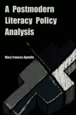 Postmodern Literacy Policy Analysis