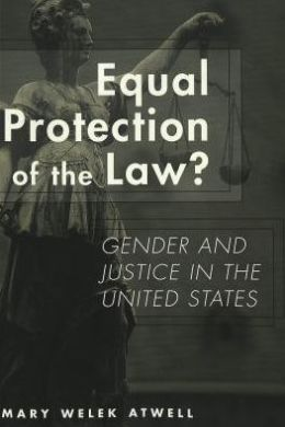 Equal Protection of the Law?: Gender and Justice in the United States