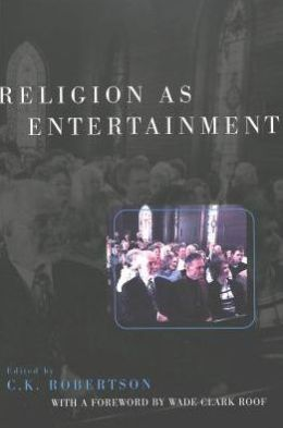 Religion As Entertainment