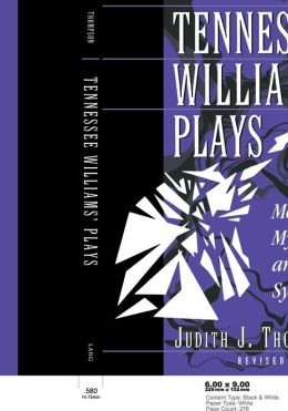 Tennessee Williams' Plays: Memory, Myth, and Symbol