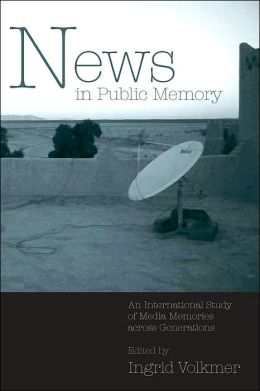 News in Public Memory: An International Study of Media Memories Across Generations