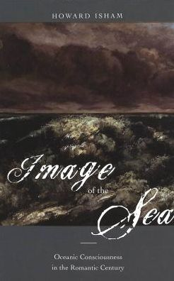 Image of the Sea: Oceanic Consciousness in the Romantic Century