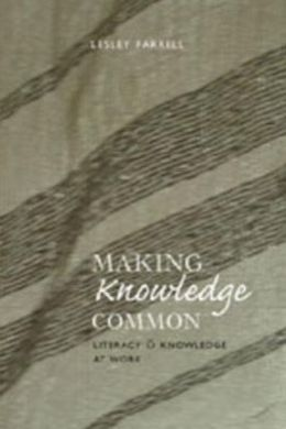 Making Knowledge Common: Literacy and Knowledge at Work