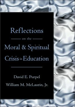 Reflections on the Moral and Spiritual Crisis in Education