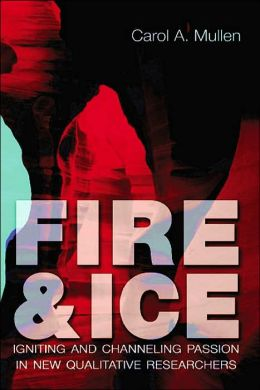 Fire and Ice: Igniting and Channeling Passion in New Qualitative Researchers