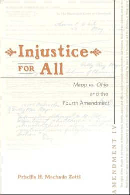 Injustice for All: MAPP VS. Ohio and the Fourth Amendment