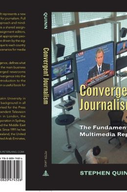 Convergent Journalism: The Evolution of Multi-Platform and Multi-Media Reporting Around the World