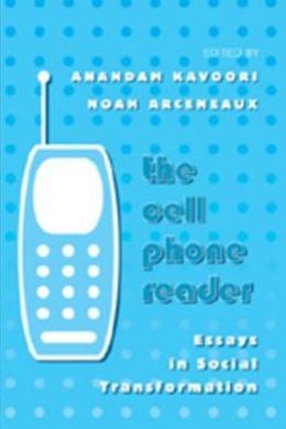 The Cell Phone Reader: Essays in Social Transformation