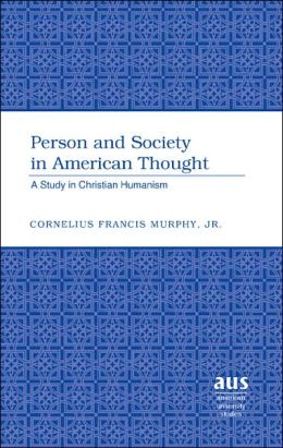 Person and Society in American Thought: A Study in Christian Humanism