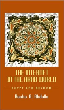 The Internet in the Arab World: Egypt and Beyond