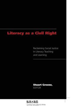 Literacy As a Civil Right: Reclaiming Social Justice in Literacy Teaching and Learning