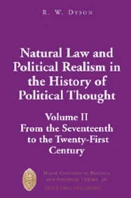 Natural Law and Political Realism in the History of Political Thought. Volume II: From the Seventeenth to the Twenty-First Century