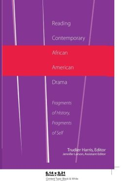 Reading Contemporary African American Drama: Fragments of History, Fragments of Self