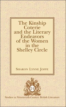 The Kinship Coterie and the Literary Endeavors of the Women in the Shelley Circle