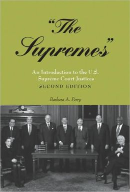 Supremes: An Introduction to the U.S. Supreme Court Justices
